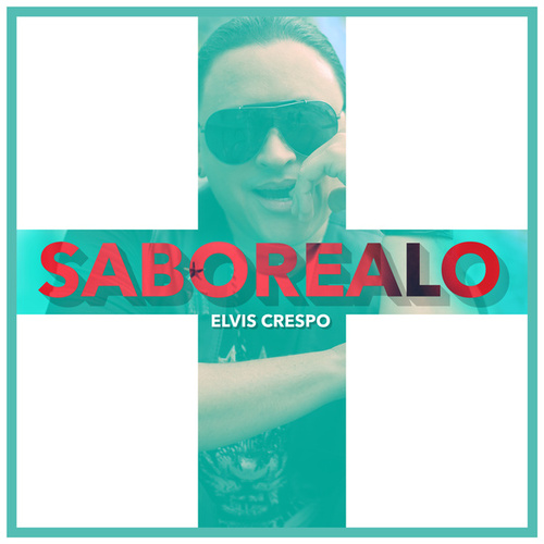 Saborealo by Elvis Crespo