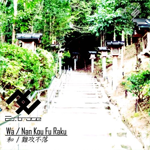 Wa / Nan Kou Fu Raku - Single by Extrose