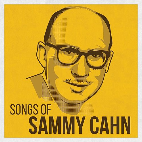 Songs of Sammy Cahn by Various Artists