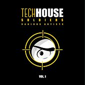 Tech House Soldiers, Vol. 1 by Various Artists