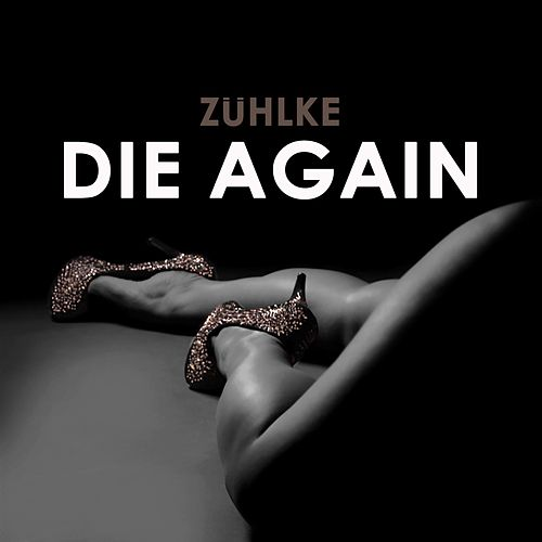 Die Again by Zühlke
