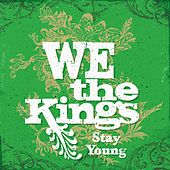 Stay Young (feat. Travis' daughter Kinsley) de We The Kings