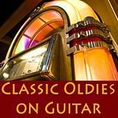 Classic Oldies on Guitar by Oldies