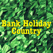 Bank Holiday Country by Various Artists