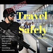 Terrorism: Travel Safely von Sarah Connor
