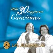 Mis 30 Mejores Canciones by Las Jilguerillas