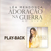 Adoração na Guerra (Playback) by Léa Mendonça