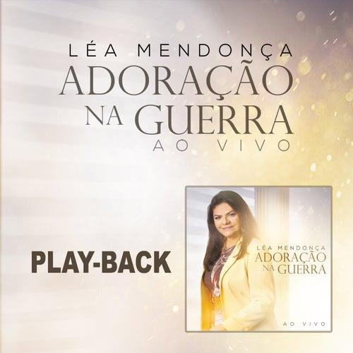 Adoração na Guerra (Playback) de Léa Mendonça