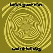 Babs Gonzales: Weird Lullaby by Babs Gonzales