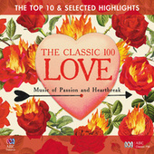 The Classic 100: Love – The Top 10 And Selected Highlights by Various Artists