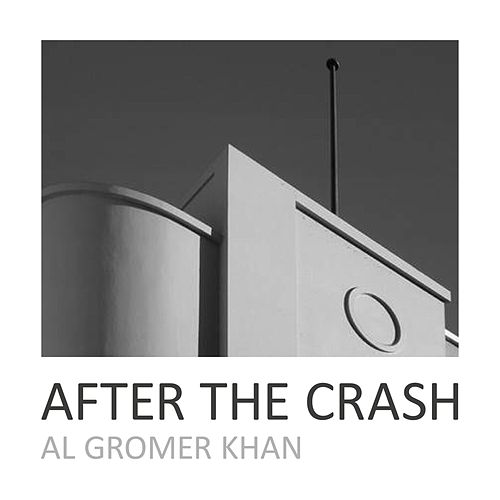 After the Crash by Al Gromer Khan