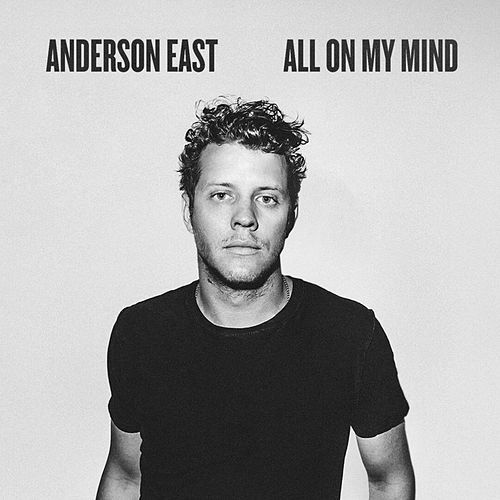 All On My Mind von Anderson East