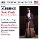 Robert Aldridge: Sister Carrie (Live) by Various Artists
