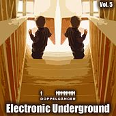 Doppelgänger Pres. Electronic Underground, Vol. 5 by Various Artists