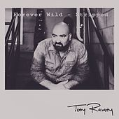 Forever Wild - Stripped by Troy Ramey