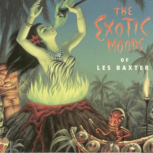 The Exotic Moods Of Les Baxter by Les Baxter