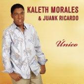 Unico de Kaleth Morales