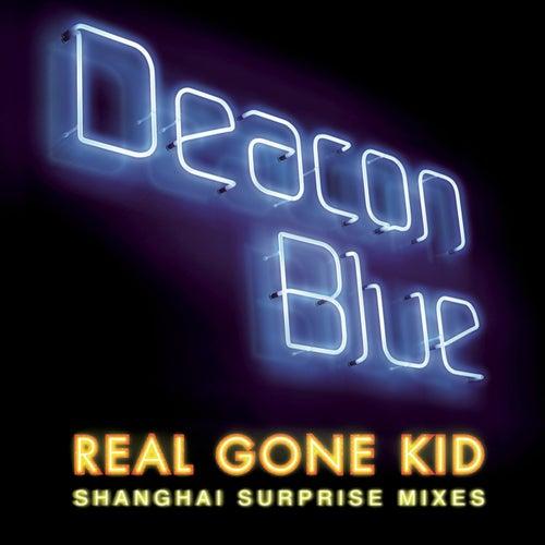 Real Gone Kid by Deacon Blue