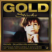 Goldstücke - Die größten Hits & Erfolge von Michelle