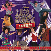 High School Musical A Seleção - Sonhos by Various Artists