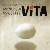 Che Fantastica Storia È La Vita by Antonello Venditti