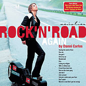 Rock 'N' Road Again de Danni Carlos