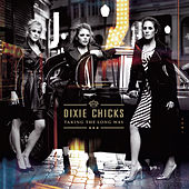 Taking The Long Way de Dixie Chicks