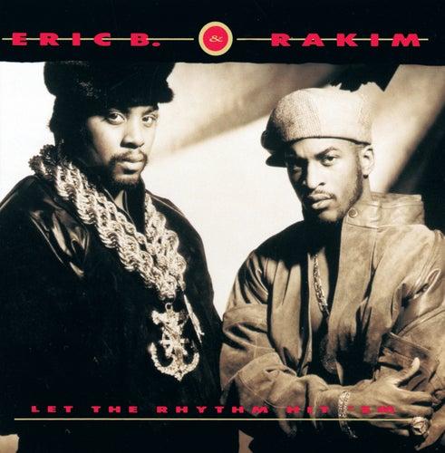 Let The Rhythm Hit 'Em by Eric B and Rakim