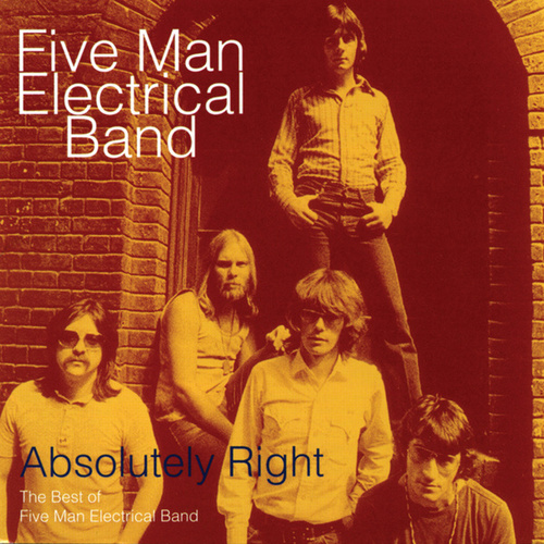 Absolutely Right - The Best Of Five Man Electrical Band by Five Man Electrical Band