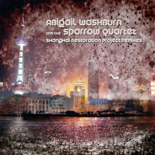 Shanghai Restoration Project Remixes by Abigail Washburn
