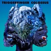 Colossus de Triggerfinger