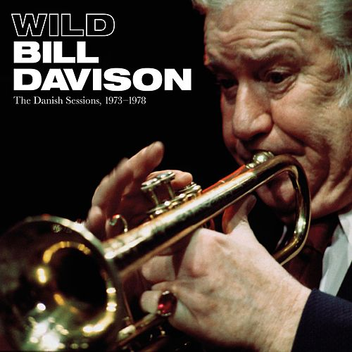 The Danish Sessions by Wild Bill Davison