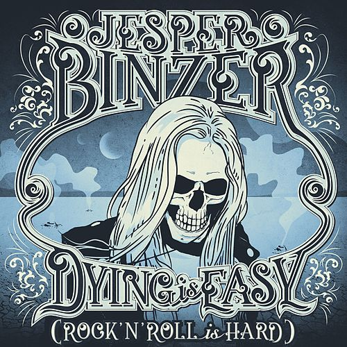 Dying Is Easy (Rock´N´Roll Is Hard) by Jesper Binzer