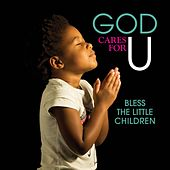 God Cares For U - Bless The Little Children by Various Artists