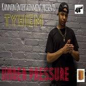 Under Pressure by Tyhiem