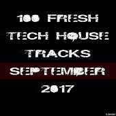 100 Fresh Tech House Tracks September 2017 by Various Artists