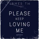 Please Keep Loving Me (Acoustic) de James TW