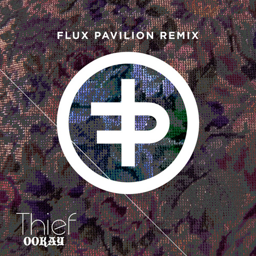 Thief (Flux Pavilion Remix) by Ookay