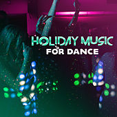 Holiday Music for Dance – Beach Party, Sexy Vibes, Ambient Summer, Chillout Hits, Dancefloor, Sex Music, Chill Out Party Time by Top 40