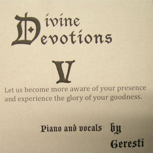 Divine Devotions V by Geresti