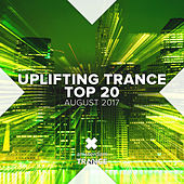 Uplifting Trance Top Twenty: August 2017 - EP di Various Artists
