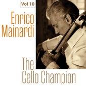 Enrico Mainardi - The Cello Champion, Vol. 10 by Enrico Mainardi