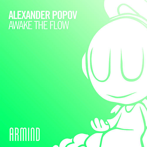 Awake The Flow by Alexander Popov