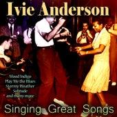 Singing Great Songs von Ivie Anderson