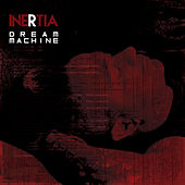 Dream Machine by Inertia