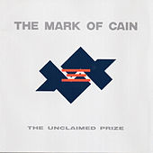 Unclaimed Prize by The Mark Of Cain