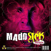 Madd Sick Riddim by Various Artists