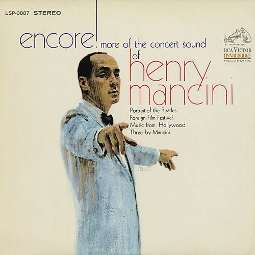 Encore! More Of The Concert Sound Of Henry Mancini by Henry Mancini