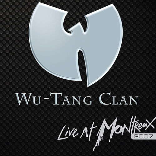 Live At Montreux 2007 by Wu-Tang Clan