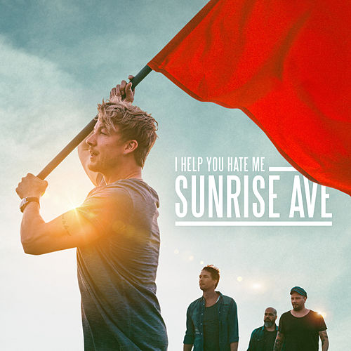 I Help You Hate Me by Sunrise Avenue